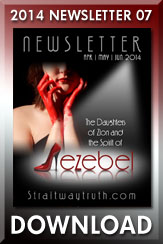 Download: Straitway Newsletter 2014 07 - The Daughters of Zion and the Spirit of JEZEBEL