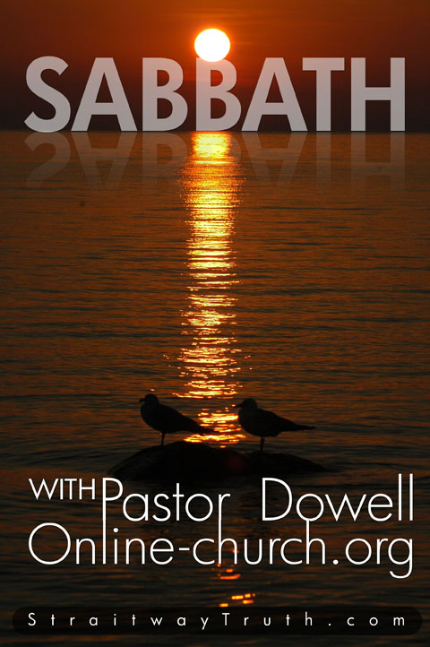 Sabbath Teaching with Pastor Dowell - www.online-church.org